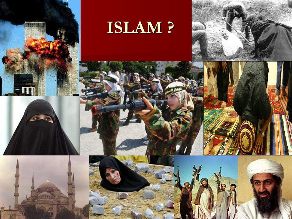 ISLAM ? ISLAM ?
