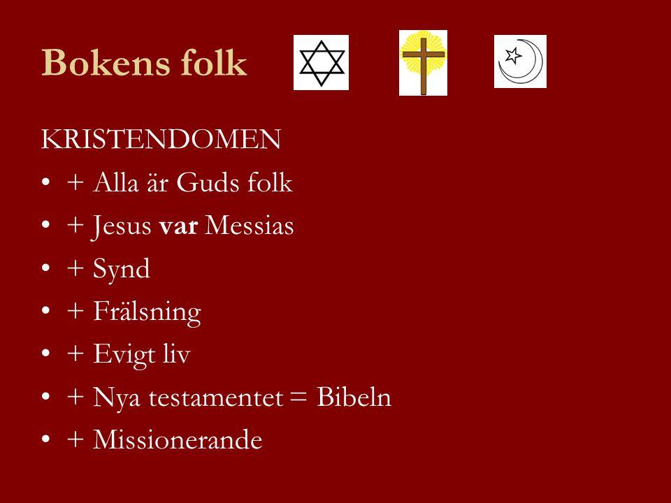 Bokens folk KRISTENDOMEN + Alla är Guds folk + Jesus var Messias + Synd + Frälsning + Evigt liv + Nya testamentet = Bibeln + Missionerande