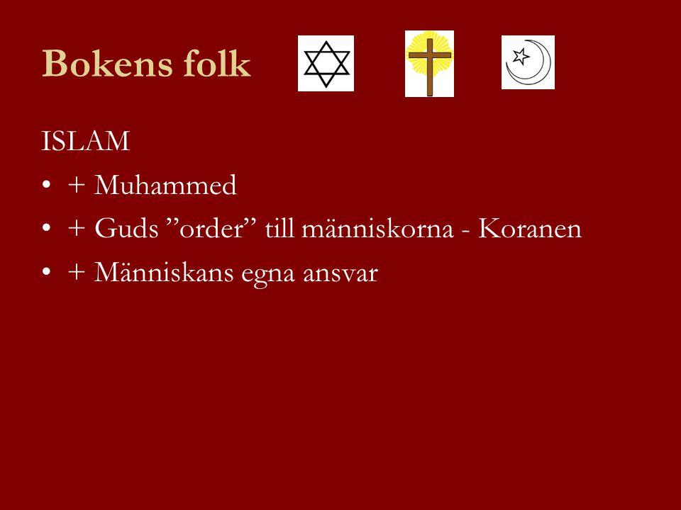 Bokens folk ISLAM + Muhammed + Guds order till människorna - Koranen + Människans egna ansvar