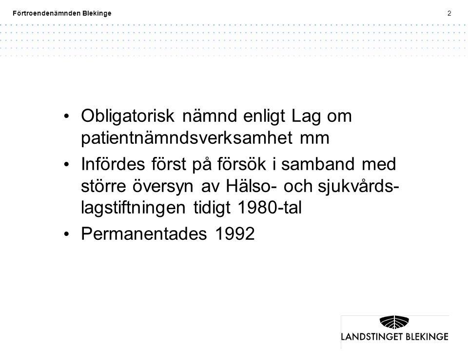 Förtroendenämnden Blekinge33 Bidrag till kvalitetsutvecklingen i hälso- och sjukvården genom att…..