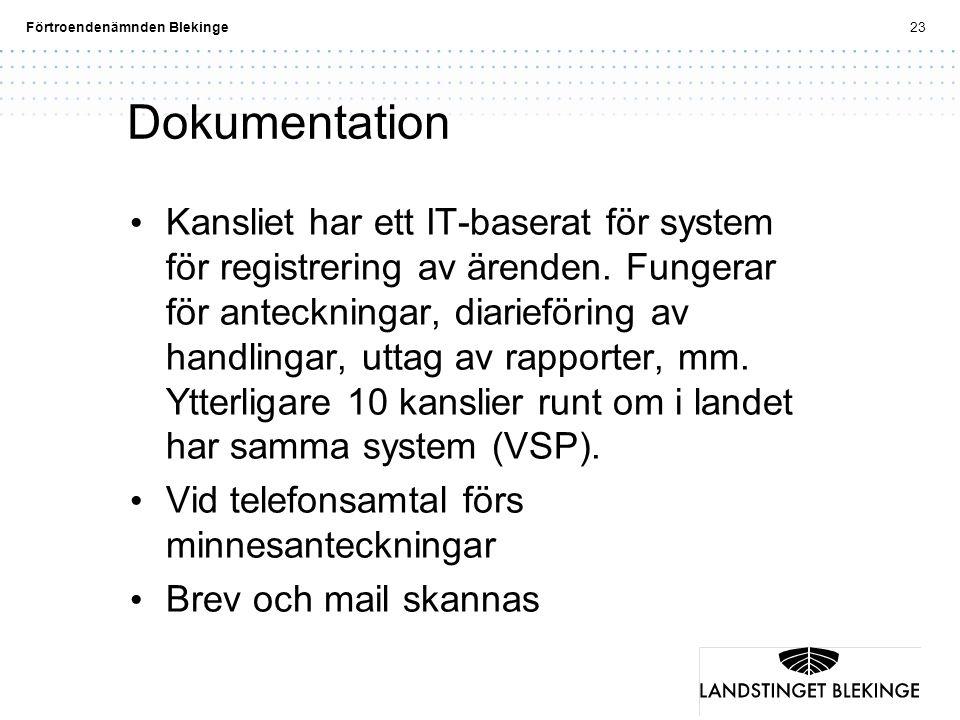 Förtroendenämnden Blekinge23 Dokumentation Kansliet har ett IT-baserat för system för registrering av ärenden. Fungerar för anteckningar, diarieföring