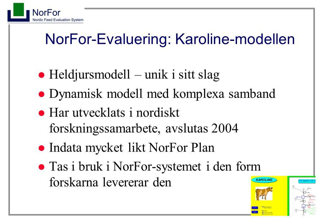 4 NorFor Evaluering - Användningsområde Kan idag inte användas för att beräkna eller optimera foderstater Specialverktyg för att –utvärdera, t.ex.