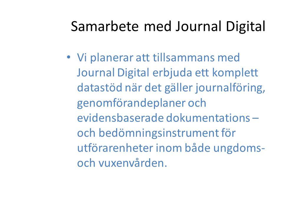 Samarbete med Journal Digital Vi planerar att tillsammans med Journal Digital erbjuda ett komplett datastöd när det gäller journalföring, genomförandeplaner och evidensbaserade dokumentations – och bedömningsinstrument för utförarenheter inom både ungdoms- och vuxenvården.