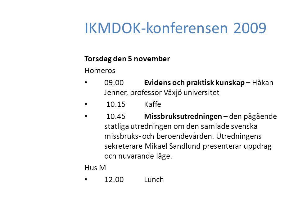 IKMDOK-konferensen 2009 Torsdag den 5 november Leonardo 13.00The History and Background of the European Therapeuthic Communities – Eric Broekaert, Professor of orthopedagogics.