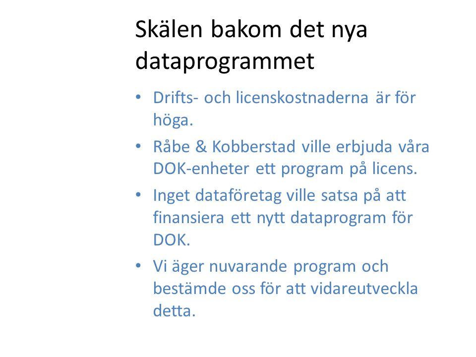 Skälen bakom det nya dataprogrammet Drifts- och licenskostnaderna är för höga.