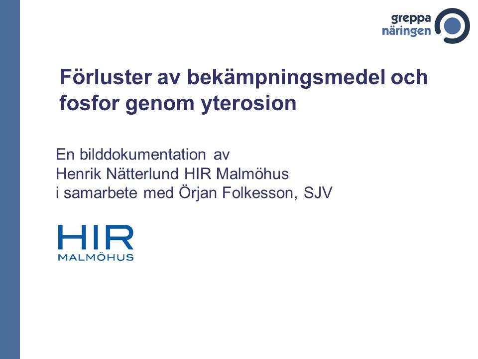 Förluster av bekämpningsmedel och fosfor genom yterosion En bilddokumentation av Henrik Nätterlund HIR Malmöhus i samarbete med Örjan Folkesson, SJV