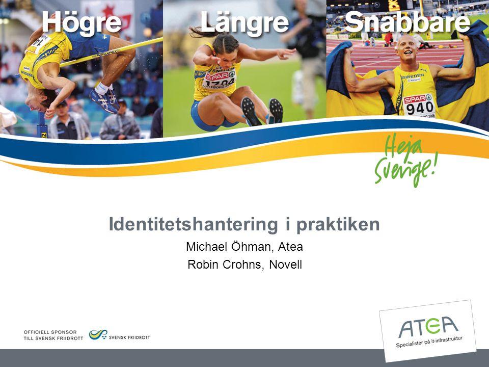 Identitetshantering i praktiken Michael Öhman, Atea Robin Crohns, Novell