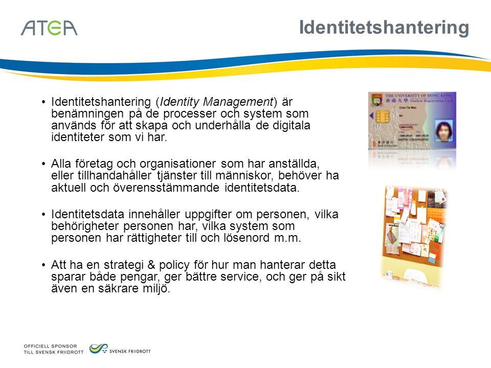 Identitetshantering Identitetshantering (Identity Management) är benämningen på de processer och system som används för att skapa och underhålla de di