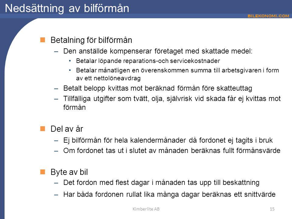 bilekonomi.com Nedsättning av bilförmån Betalning för bilförmån –Den anställde kompenserar företaget med skattade medel: Betalar löpande reparations-o