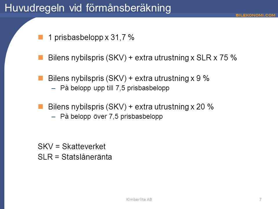 bilekonomi.com Huvudregeln vid förmånsberäkning 1 prisbasbelopp x 31,7 % Bilens nybilspris (SKV) + extra utrustning x SLR x 75 % Bilens nybilspris (SKV) + extra utrustning x 9 % –På belopp upp till 7,5 prisbasbelopp Bilens nybilspris (SKV) + extra utrustning x 20 % –På belopp över 7,5 prisbasbelopp SKV = Skatteverket SLR = Statslåneränta 7Kimberlite AB