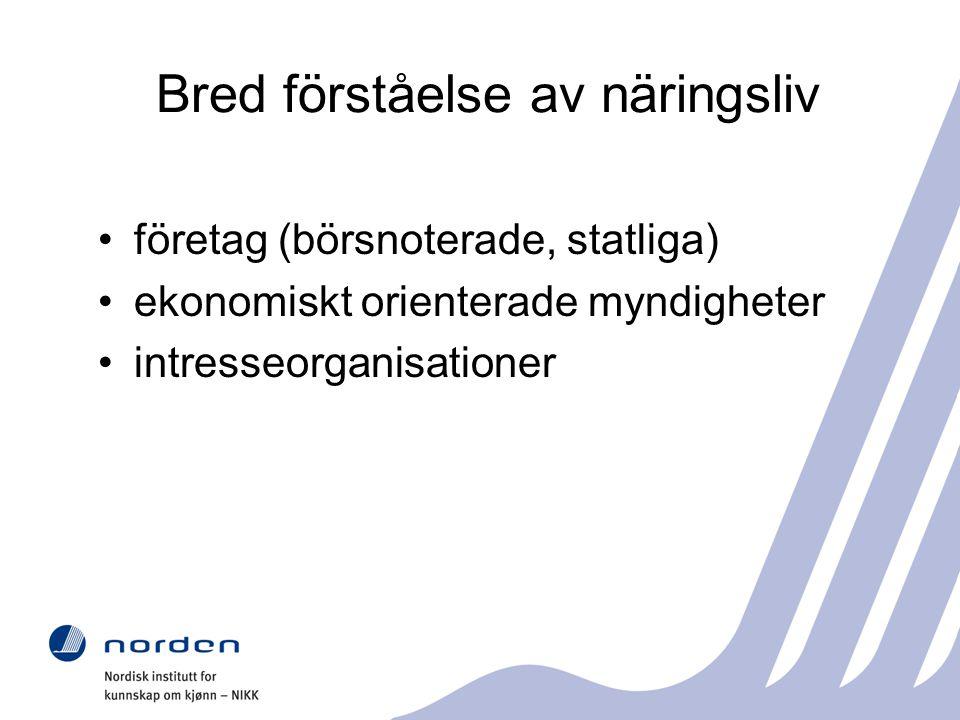 Bred förståelse av näringsliv företag (börsnoterade, statliga) ekonomiskt orienterade myndigheter intresseorganisationer