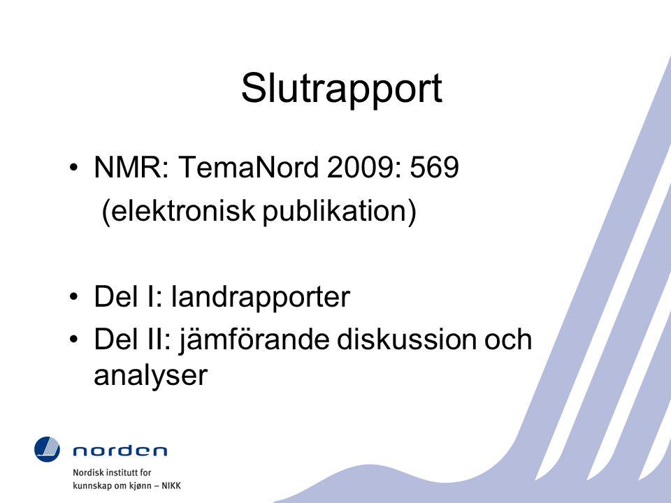 Slutrapport NMR: TemaNord 2009: 569 (elektronisk publikation) Del I: landrapporter Del II: jämförande diskussion och analyser