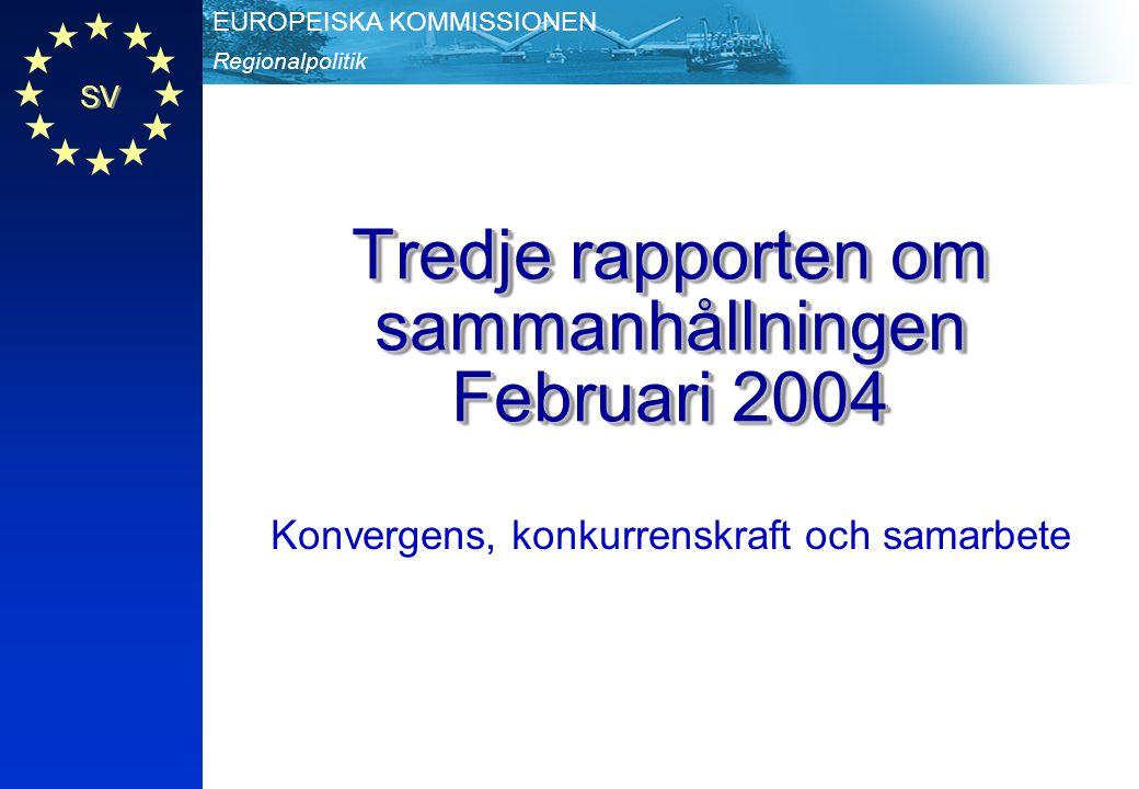 Regionalpolitik EUROPEISKA KOMMISSIONEN SV Tredje samman- hållnings- rapporten December 2004 SV 2 Sammanhållningsrapporternas betydelse Vart tredje år gör kommissionen en analys av sammanhållningens tillstånd och vad sammanhållningspolitiken bidragit till (art.