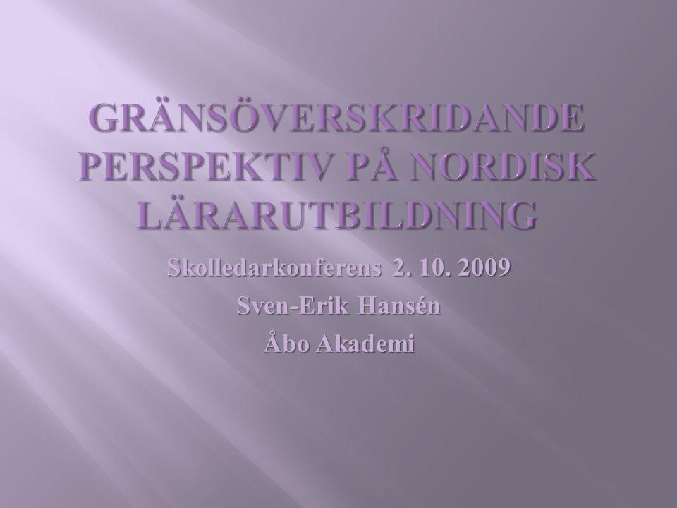 Skolledarkonferens 2. 10. 2009 Sven-Erik Hansén Åbo Akademi