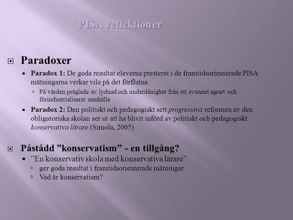  Paradoxer  Paradox 1: De goda resultat eleverna presterat i de framtidsorienterade PISA mätningarna verkar vila på det förflutna  På värden prägla