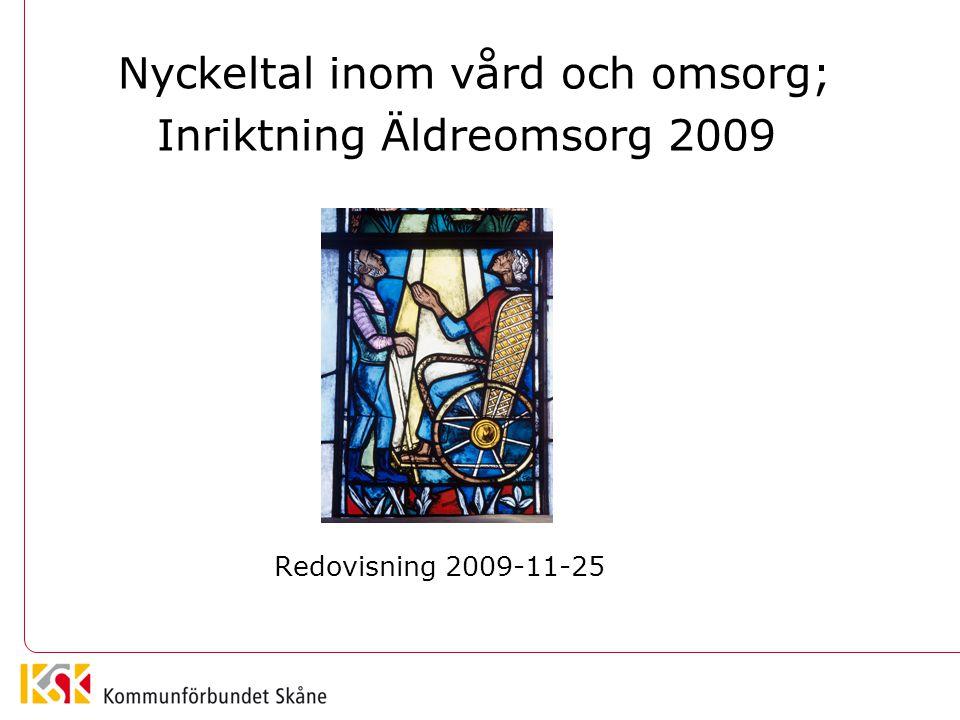 Nyckeltal inom vård och omsorg; Inriktning Äldreomsorg 2009 Redovisning 2009-11-25