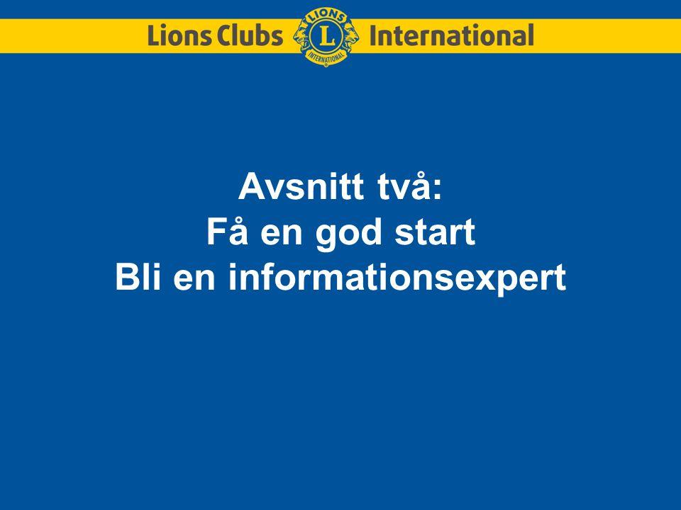 Avsnitt två: Få en god start Bli en informationsexpert