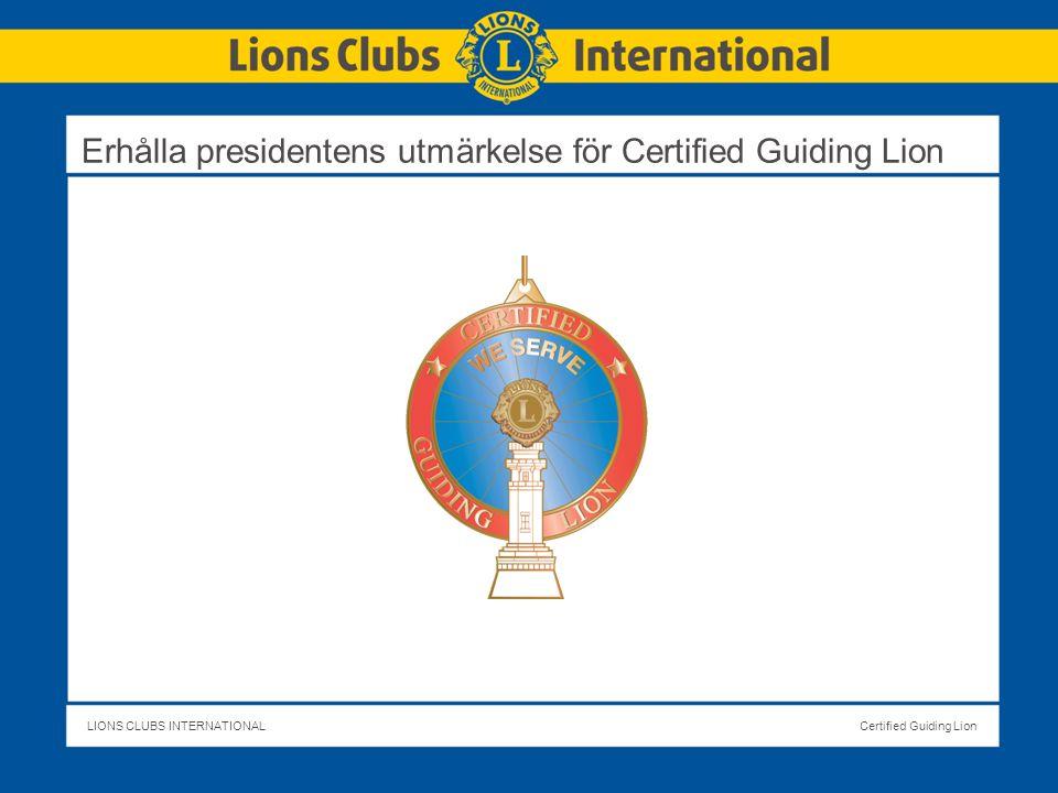 LIONS CLUBS INTERNATIONALCertified Guiding Lion Erhålla presidentens utmärkelse för Certified Guiding Lion
