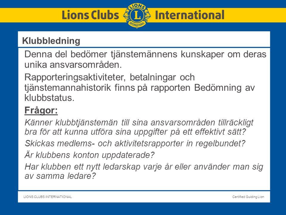 LIONS CLUBS INTERNATIONALCertified Guiding Lion Denna del bedömer tjänstemännens kunskaper om deras unika ansvarsområden.