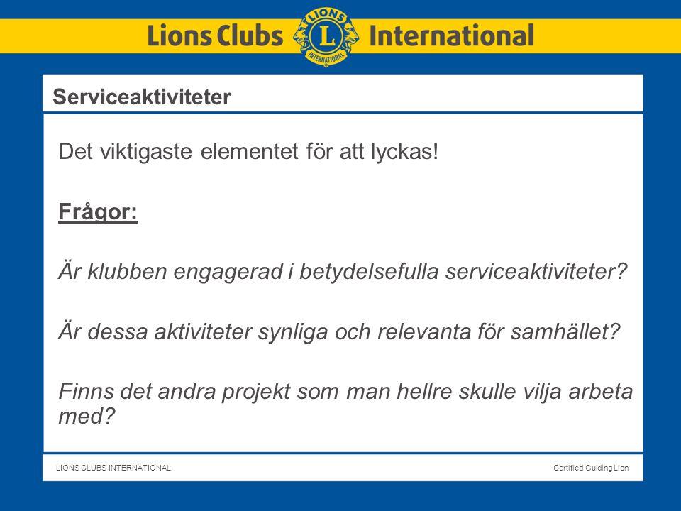 LIONS CLUBS INTERNATIONALCertified Guiding Lion Det viktigaste elementet för att lyckas.
