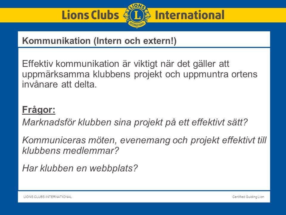 LIONS CLUBS INTERNATIONALCertified Guiding Lion Effektiv kommunikation är viktigt när det gäller att uppmärksamma klubbens projekt och uppmuntra ortens invånare att delta.