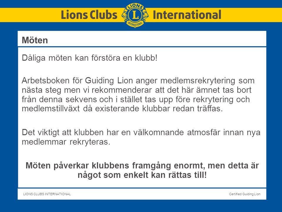 LIONS CLUBS INTERNATIONALCertified Guiding Lion Dåliga möten kan förstöra en klubb.