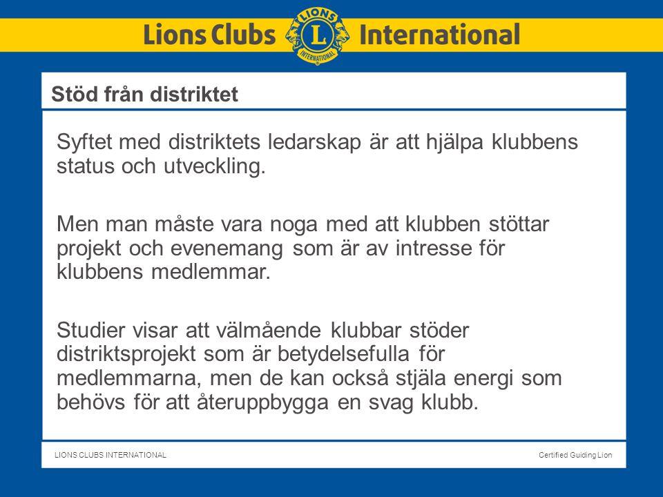 LIONS CLUBS INTERNATIONALCertified Guiding Lion Syftet med distriktets ledarskap är att hjälpa klubbens status och utveckling.