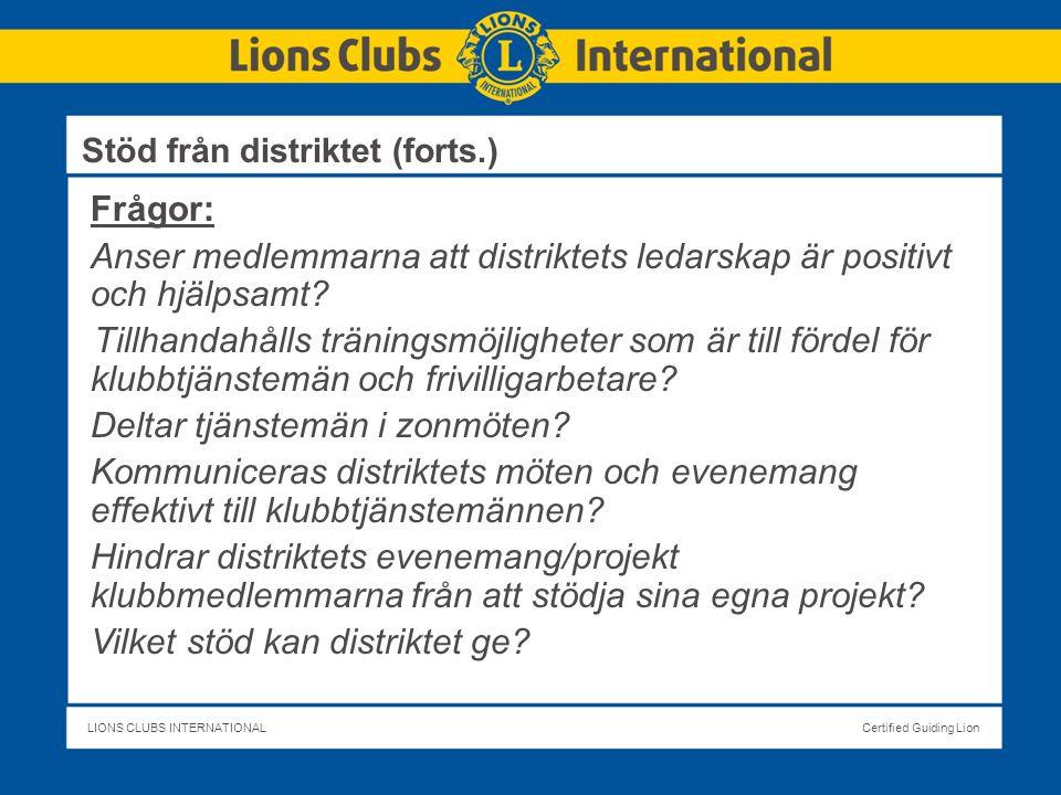 LIONS CLUBS INTERNATIONALCertified Guiding Lion Frågor: Anser medlemmarna att distriktets ledarskap är positivt och hjälpsamt.