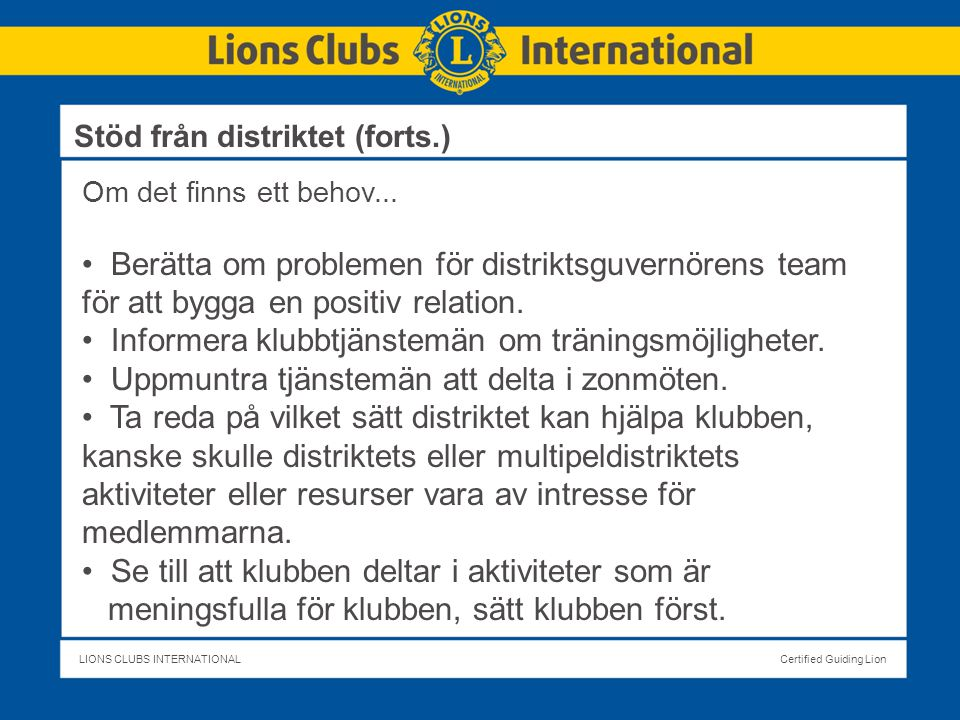 LIONS CLUBS INTERNATIONALCertified Guiding Lion Om det finns ett behov...