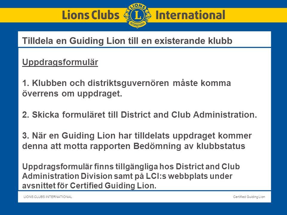 LIONS CLUBS INTERNATIONALCertified Guiding Lion Uppdragsformulär 1.