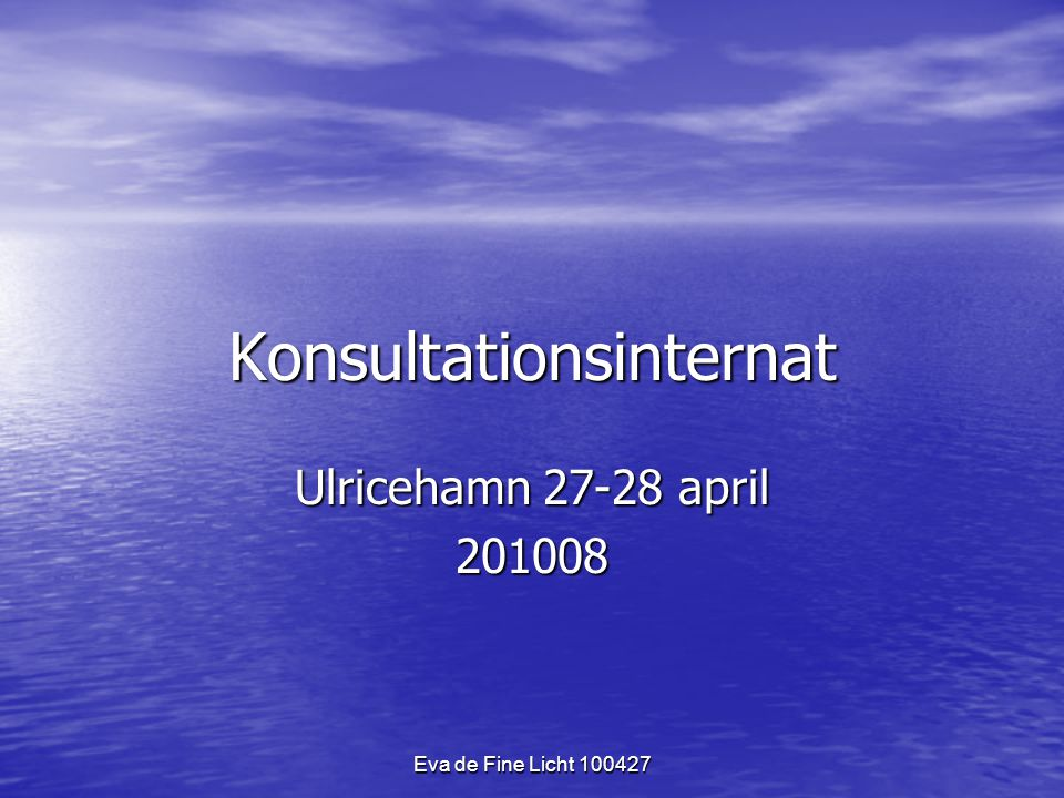 Eva de Fine Licht 100427 Konsultationsinternat Ulricehamn 27-28 april 201008