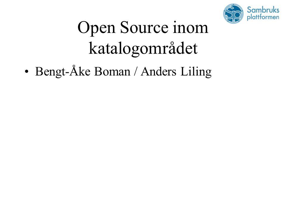 Open Source inom katalogområdet Bengt-Åke Boman / Anders Liling