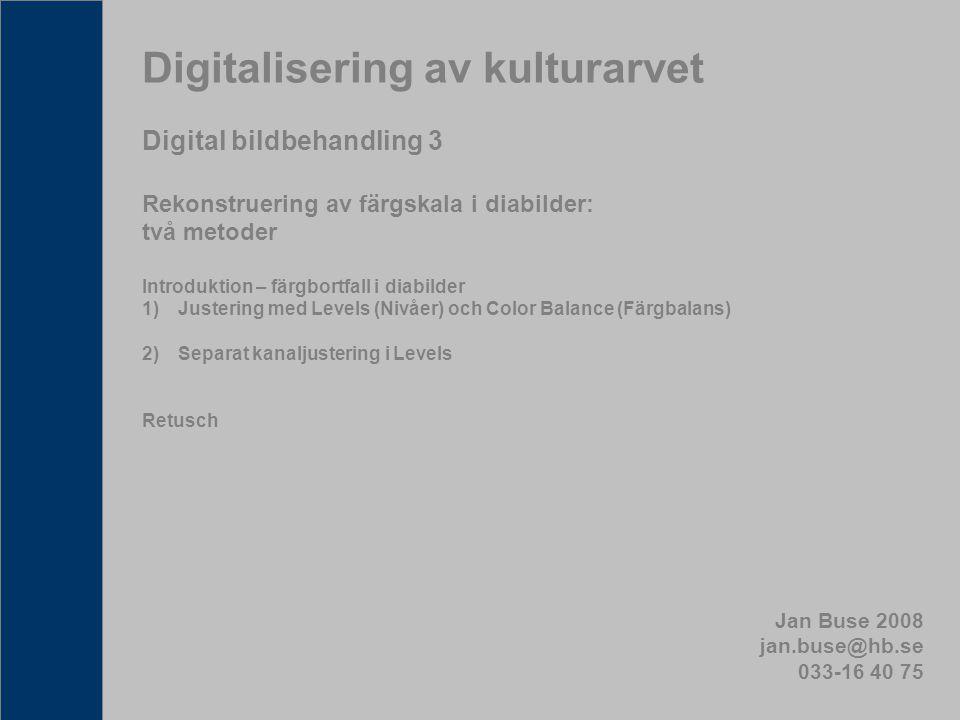 Digitalisering av kulturarvet Digital bildbehandling 3 Rekonstruering av färgskala i diabilder: två metoder Introduktion – färgbortfall i diabilder 1)