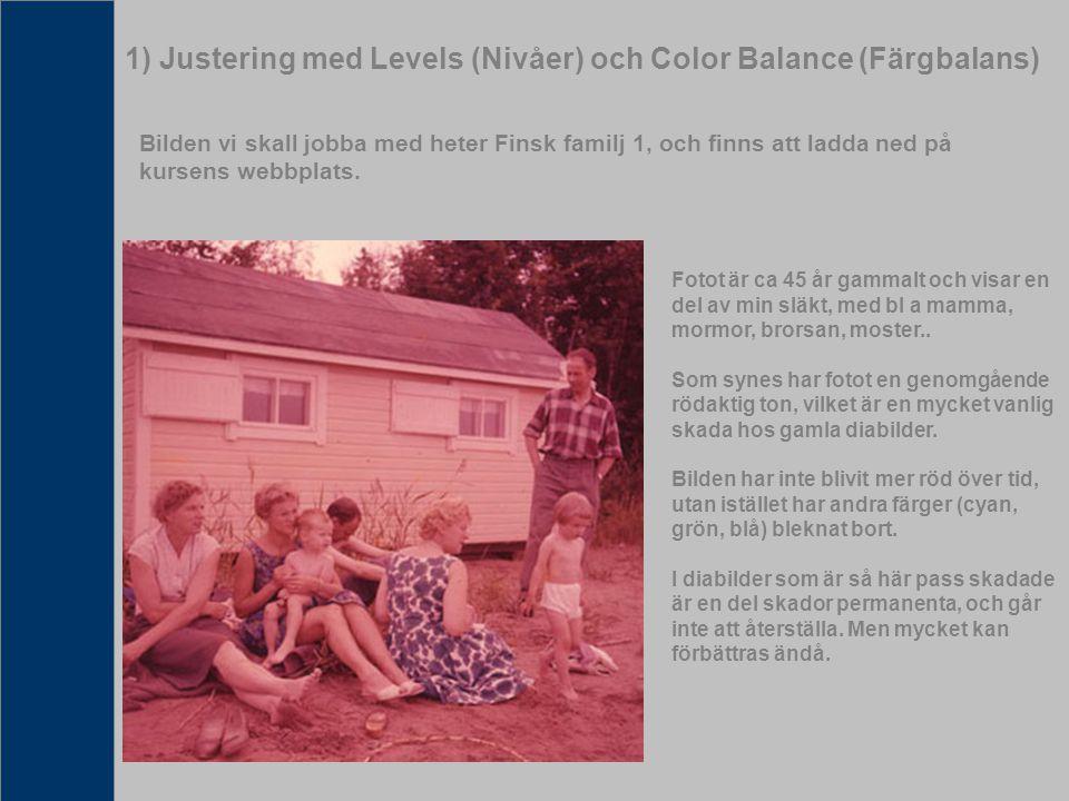 1) Justering med Levels och Color Balance forts..