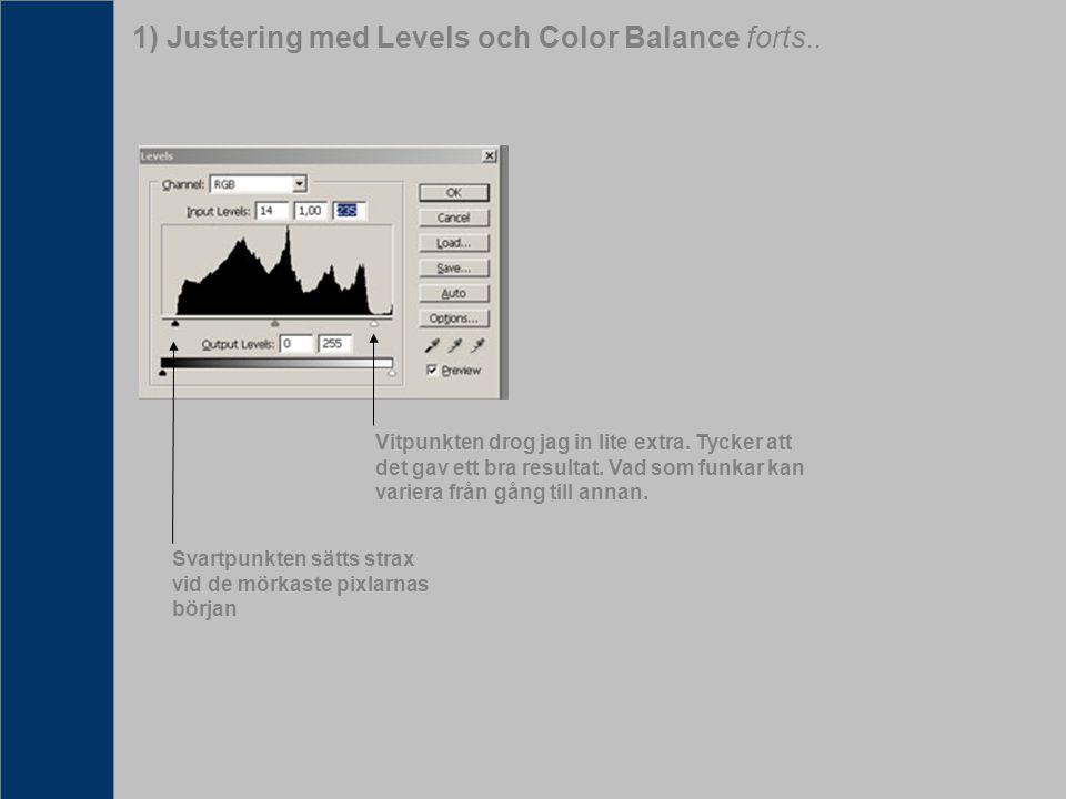 2) Separat kanaljustering i Levels I det förra exemplet tog vi bort den röda tonen i diabilden genom att öka intensiteten på andra färger, främst cyan.
