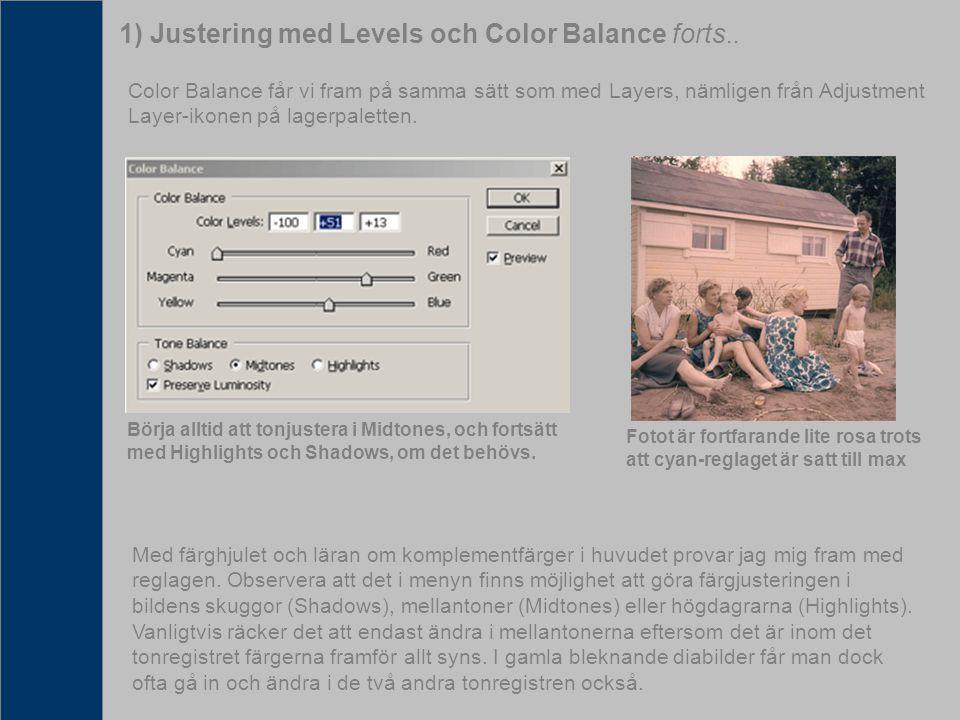 Color Balance får vi fram på samma sätt som med Layers, nämligen från Adjustment Layer-ikonen på lagerpaletten. Med färghjulet och läran om komplement