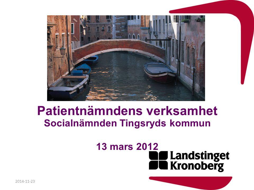 Patientnämndens verksamhet Socialnämnden Tingsryds kommun 13 mars 2012 2014-11-23