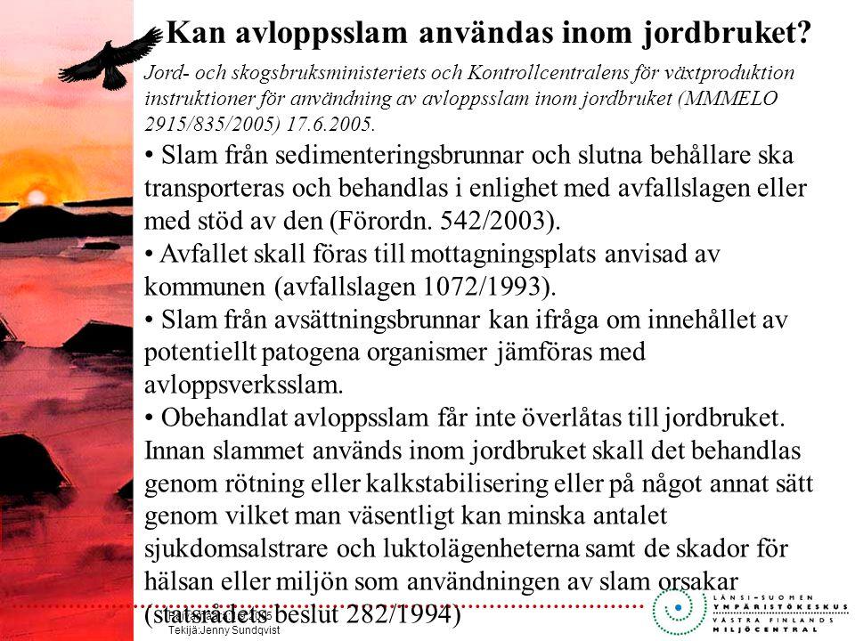 Päivämäärä:1.9.2005 Tekijä:Jenny Sundqvist Kan avloppsslam användas inom jordbruket.
