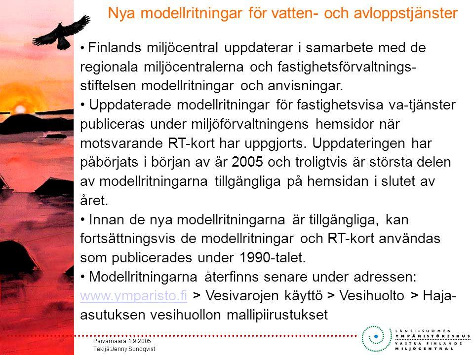 Päivämäärä:1.9.2005 Tekijä:Jenny Sundqvist Nya modellritningar för vatten- och avloppstjänster Finlands miljöcentral uppdaterar i samarbete med de regionala miljöcentralerna och fastighetsförvaltnings- stiftelsen modellritningar och anvisningar.