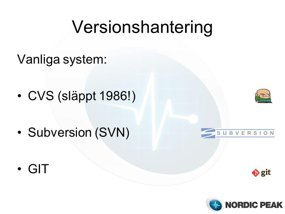 Versionshantering Vanliga system: CVS (släppt 1986!) Subversion (SVN) GIT