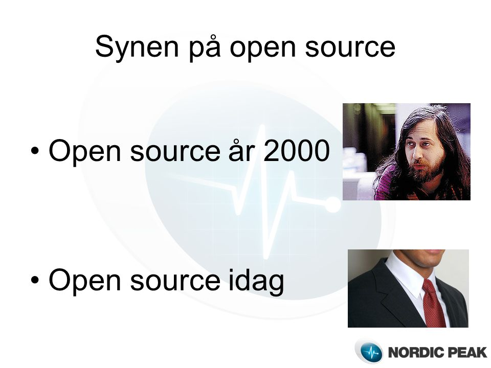 Synen på open source Open source år 2000 Open source idag