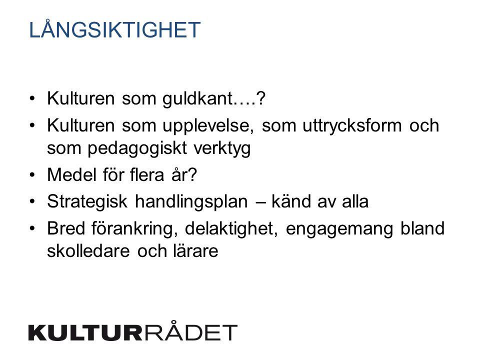 LÅNGSIKTIGHET Kulturen som guldkant…..