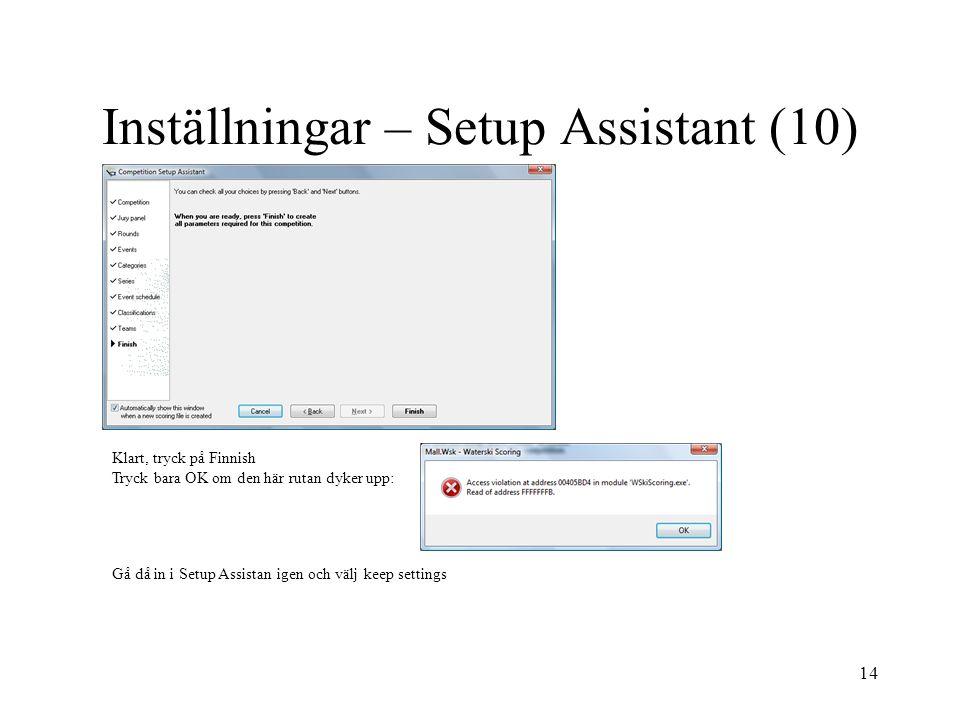14 Inställningar – Setup Assistant (10) Klart, tryck på Finnish Tryck bara OK om den här rutan dyker upp: Gå då in i Setup Assistan igen och välj keep settings