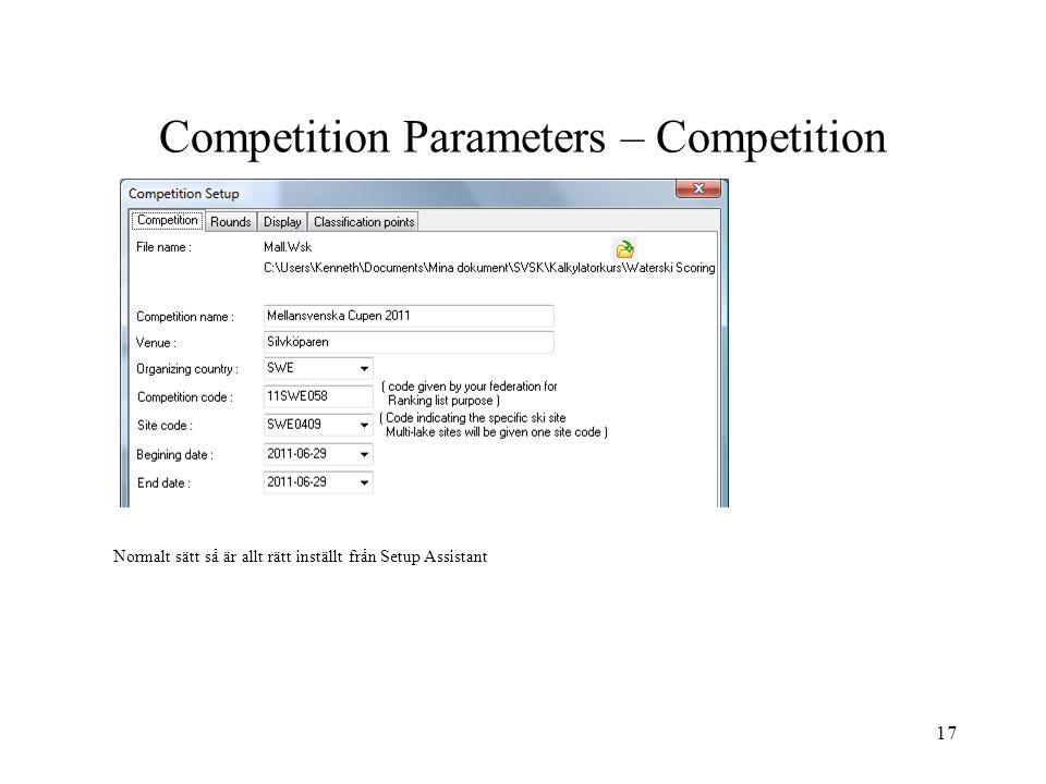 17 Competition Parameters – Competition Normalt sätt så är allt rätt inställt från Setup Assistant