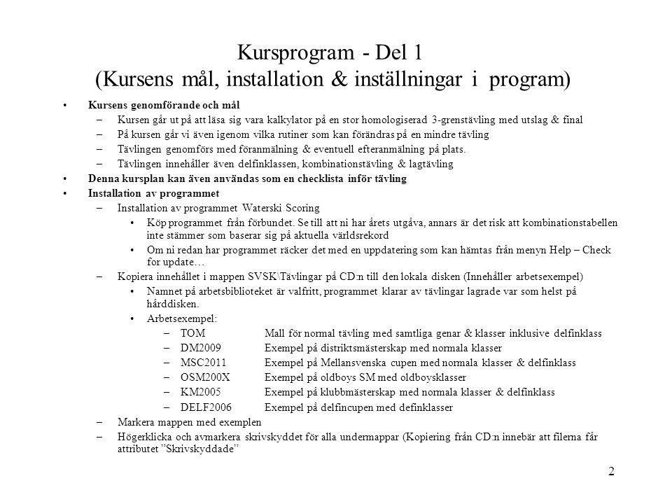 2 Kursprogram - Del 1 (Kursens mål, installation & inställningar i program) Kursens genomförande och mål –Kursen går ut på att läsa sig vara kalkylato