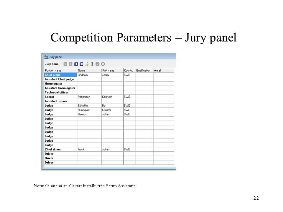 22 Competition Parameters – Jury panel Normalt sätt så är allt rätt inställt från Setup Assistant