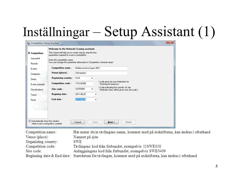 5 Inställningar – Setup Assistant (1) Competition name:Här matar du in tävlingens namn, kommer med på utskrifterna, kan ändras i efterhand Venue (plac