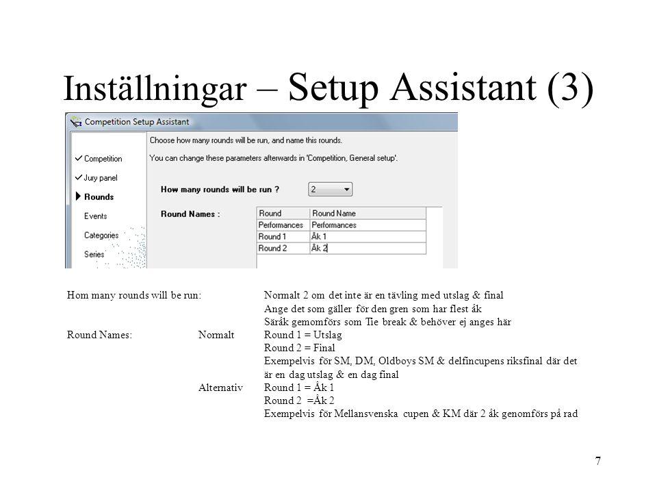 7 Inställningar – Setup Assistant (3) Hom many rounds will be run:Normalt 2 om det inte är en tävling med utslag & final Ange det som gäller för den g