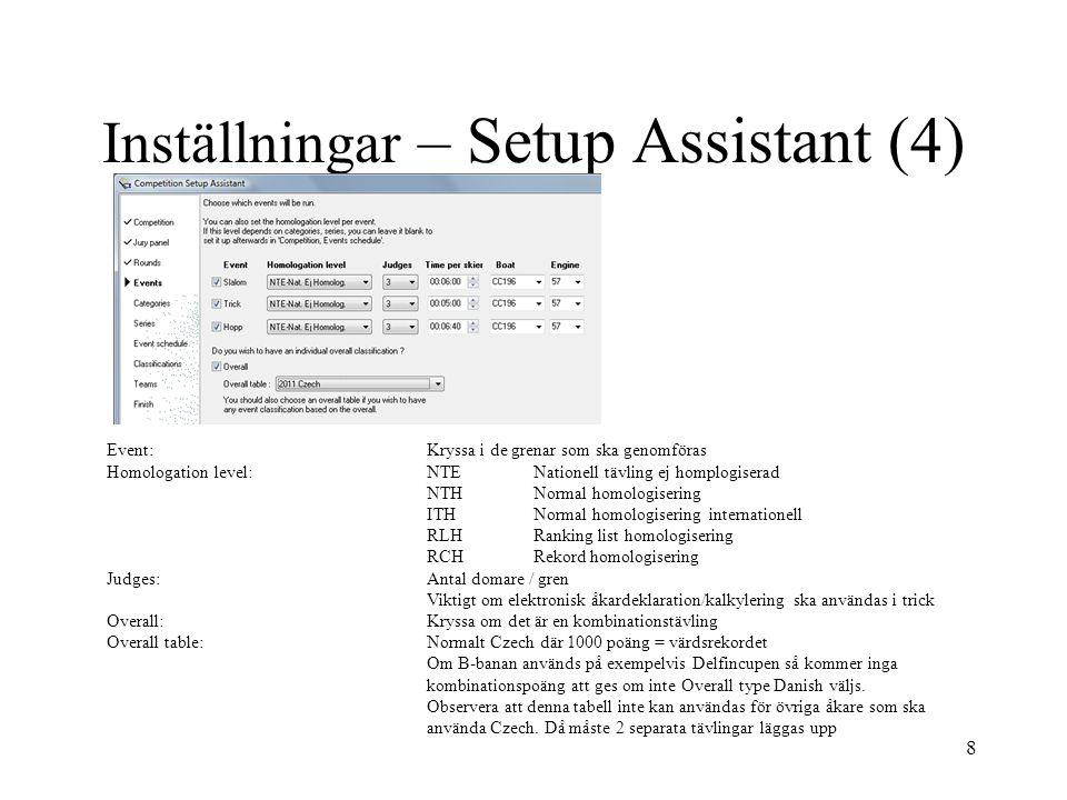 8 Inställningar – Setup Assistant (4) Event:Kryssa i de grenar som ska genomföras Homologation level:NTENationell tävling ej homplogiserad NTHNormal h