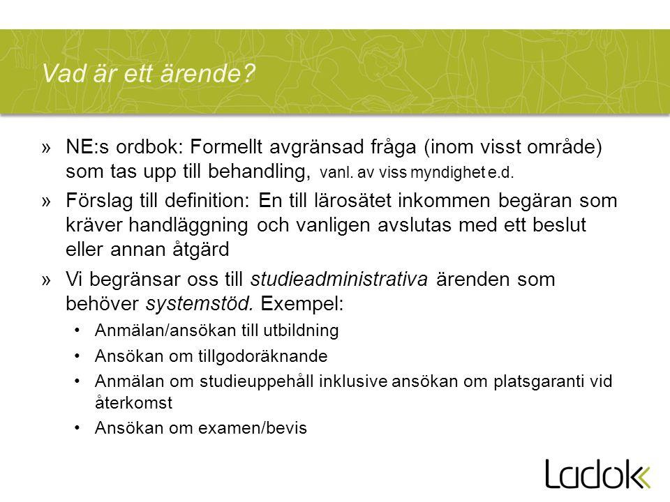 Ärendehantering i Ladok3 – man kan »Diarieföra inkommet ärende »Fördela ärenden på handläggare »Göra anteckningar/noteringar som hör till ärendet »Följa ärendegången »Dokumentera beslut